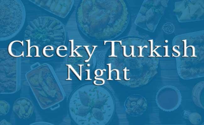 Cheeky Turkish Night at the White Hart, Bishops Caundle
